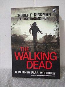 The Walking Dead: O Caminho para Woodburry - Robert Kirkman e Jay Bonansinga