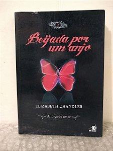 Beijada por um Anjo: A Força do Amor - Elizabeth Chandler Vol. 2