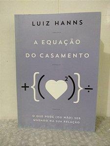 A Equação do Casamento - Luiz Hanns