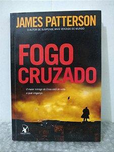 Fogo Cruzado - James Patterson