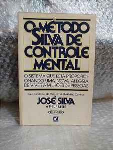 O Método Silva de Controle Mental - José Silva e Philip Miele