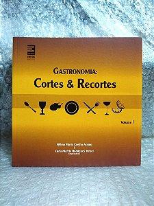 Gastronomia: Cortes & Recortes - Wilma Maria Coelho Araújo & Carla Márcia Rodrigues Tenser (orgs.)