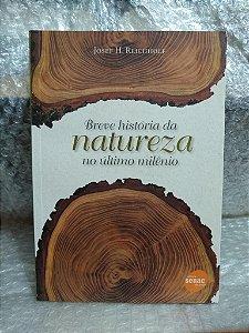 Breve História da Natureza no último Milênio - Josef H. Reichholfe