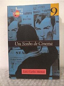 Um Sonho de Cinema - Luiz Carlos Merten