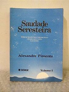 Saudade Seresteira - Alexandre Pimenta
