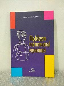 Modelagem Tridimensional Ergonômica - Maria de Fátima Grave