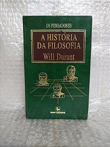 Os Pensadores: A História da Filosofia - Will Durant