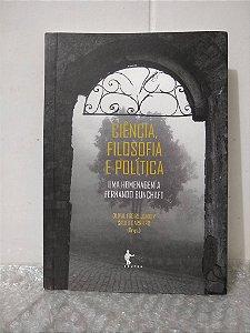 Ciência, Filosofia e Política - Olival Freire Júnior e Saulo Carneiro (orgs.)