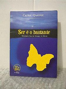 Ser é o Bastante - Carlos Queiroz