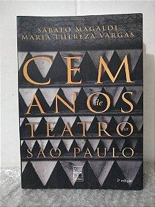 Cem Anos de Teatro em São Paulo - Sábato Magaldi e Maria Thereza Vargas
