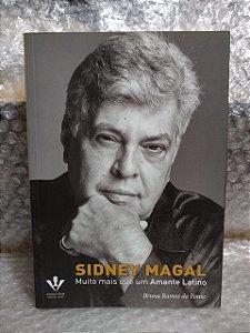 Sidney Magal: Muito Mais que um Amante Latino - Bruna Ramos da Fonte