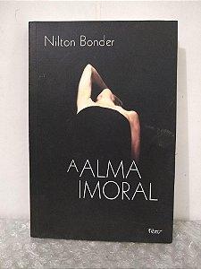 A Alma Imoral - Nilton Bonder