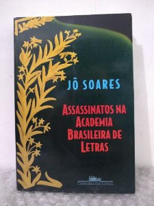 Assassinatos na Academia Brasileira de Letras - Jô Soares - Autografado