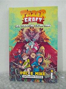 Tazer Craft: Uma Aventura Chume Labs - Pac e Mike com Gustavo Magnani