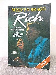 Rich: A Vida Fascinante de Richard Burton - Melvyn Bragg