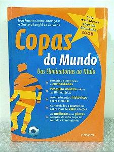 Copas do Mundo das Eliminatórias ao Título - José Renato Sátiro Santiago Jr. e Gustavo Longhi de Carvalho