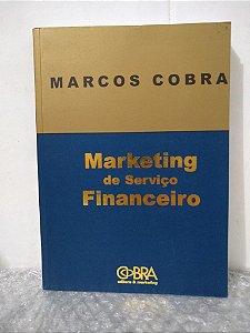 Marketing de Serviço Financeiro - Marcos Cobra