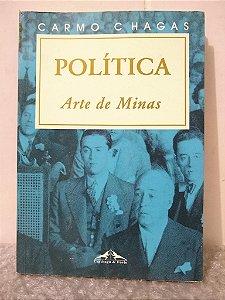 Política: Arte de Minas - Carmo Chagas
