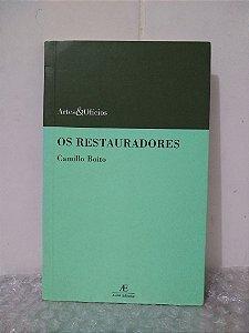 Os Restauradores - Camillo Boito