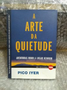 A Arte da Quietude - Pico Iyer