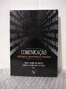 Comunicação: Diálogos, Processos e Teorias - Walter Teixeira Lima Junior e Cláudio Novaes Pinto Coelho (orgs.)