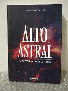 Alto Astral: Em Sintonia Com as Estrelas - Benedito Paccanaro