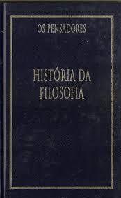 Os Pensadores: A História da Filosofia