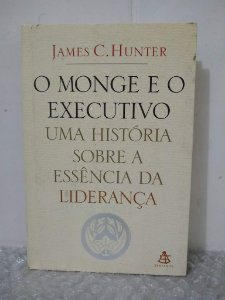 O Monge e o Executivo - James C. Hunter (amarelado)