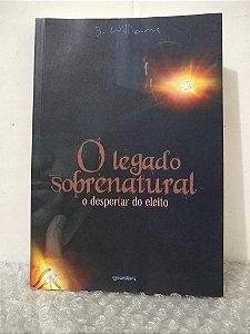O Legado Sobrenatural: O Despertar do Eleito - B. Williams