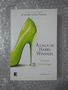 À Caça de harry Winston - Lauren Weisberger