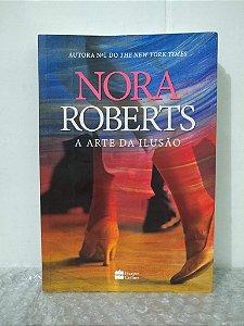 A Arte da Ilusão - Nora Roberts