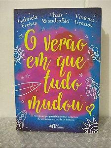 O Verão em que Tudo Mudou - Gabriela Freitas, Thaís Wandrofski e Vinícius Grossos