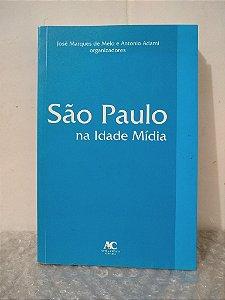 São Paulo na Idade Mídia - José Marques de Melo e Antonio Adami (orgs.)