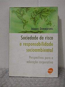 Sociedade de Risco e Responsabilidade Socioambiental - Jacques Demajorovic