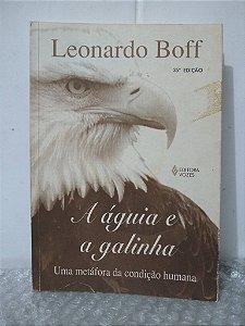A Águia e a Galinha - Leonardo Boff