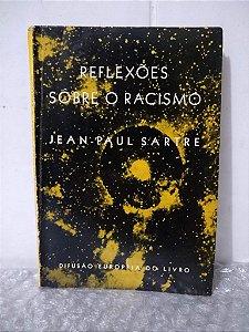 Reflexões Sobre o Racismo - Jean-Paul Sartre (danificações)