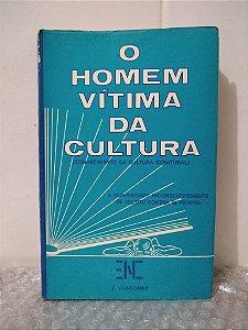 O Homem Vítima da Cultura - J. Vasconne