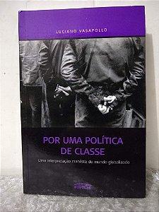Por Uma Política de Classe - Luciano Vasapollo
