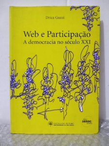 Web e Participação: a Democracia no Século XXI - Drica Guzzi