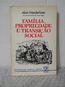 Família, Propriedade e Transição Social - Alan Macfarlane
