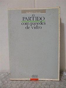 O Partido com Paredes de Vidro - Alvaro Cunhal