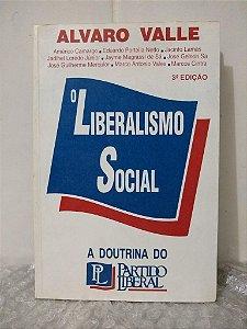 O Liberalismo Social - Alvaro Valle
