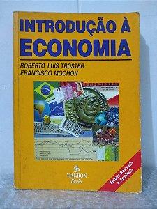 Introdução à Economia - Roberto Luiz Troster e Francisco Mochón