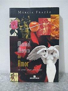 Manual Mágico do Amor - Márcia Frazão (marcas de uso)
