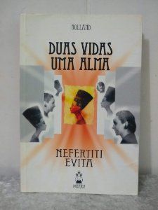 Duas Vidas Uma Alma - Nefertiti e Evita