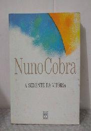 A Semente da Vitória - Nuno Cobra