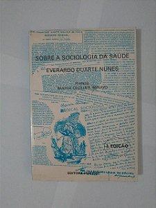 Sobre a Sociologia da Saúde - Everardo Duarte Nunes