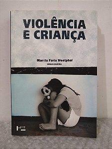 Violência e Criança - Marcia Faria Westphal (org.)