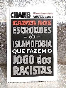 Cartas aos Escroques da Islamofobia que Fazem o Jogo dos Racistas - Charb