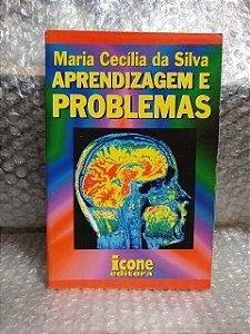 Aprendizagem e Problemas - Maria Cecília da Silva